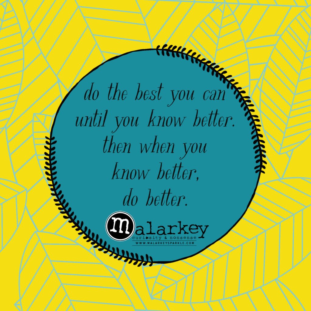quote - know better - do better