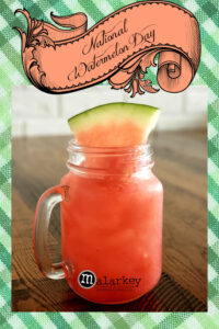 national watermelon day with a watermelon drink