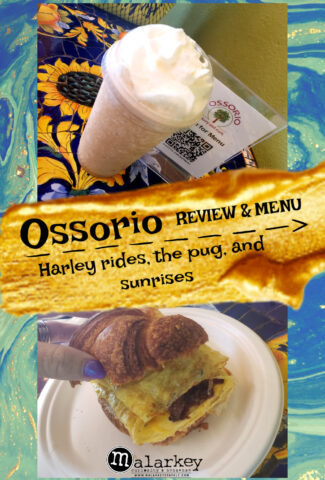 ossorio review and menu - harley rides, the pug and sunrises