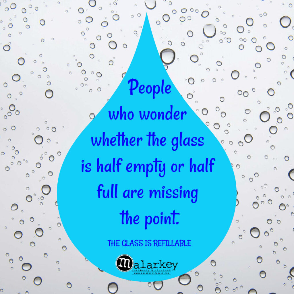 quote - glass is refillable
