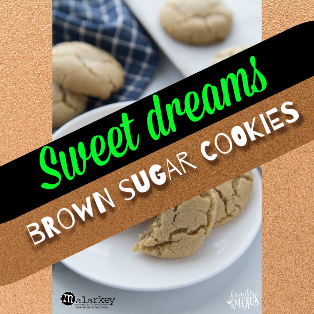 sweet dreams brown sugar cookies