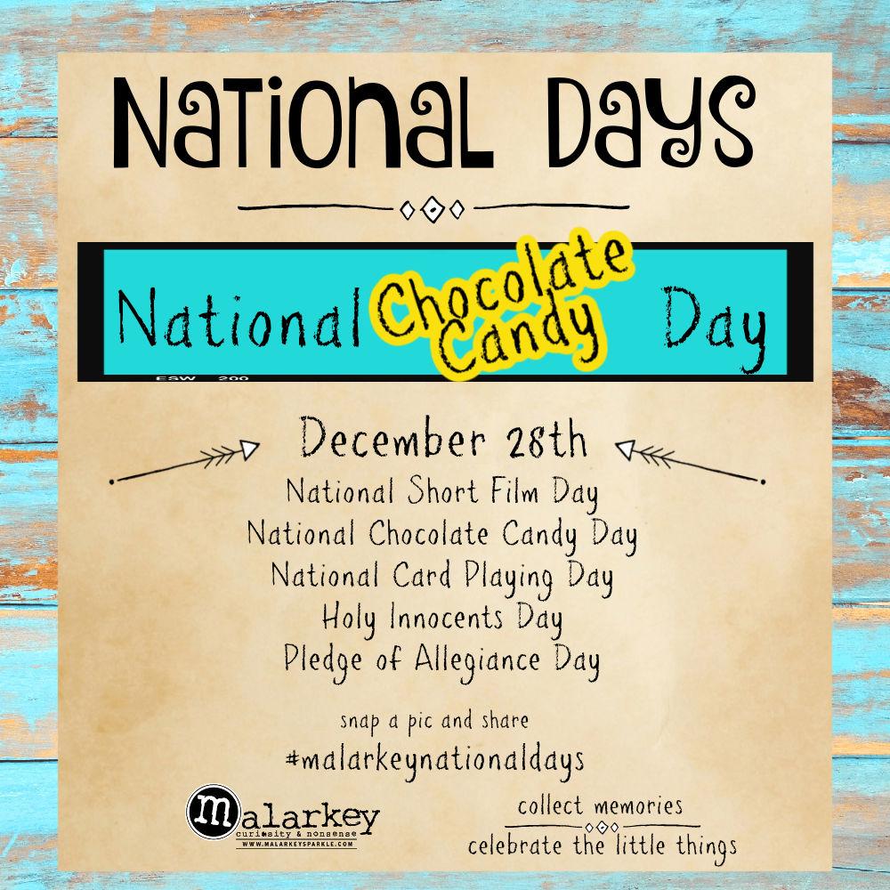 National Days - Week of December 27th thru jan 2nd - chocolate candy day