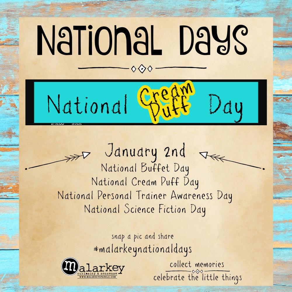 National Days - Week of December 27th thru jan 2nd cream puff day