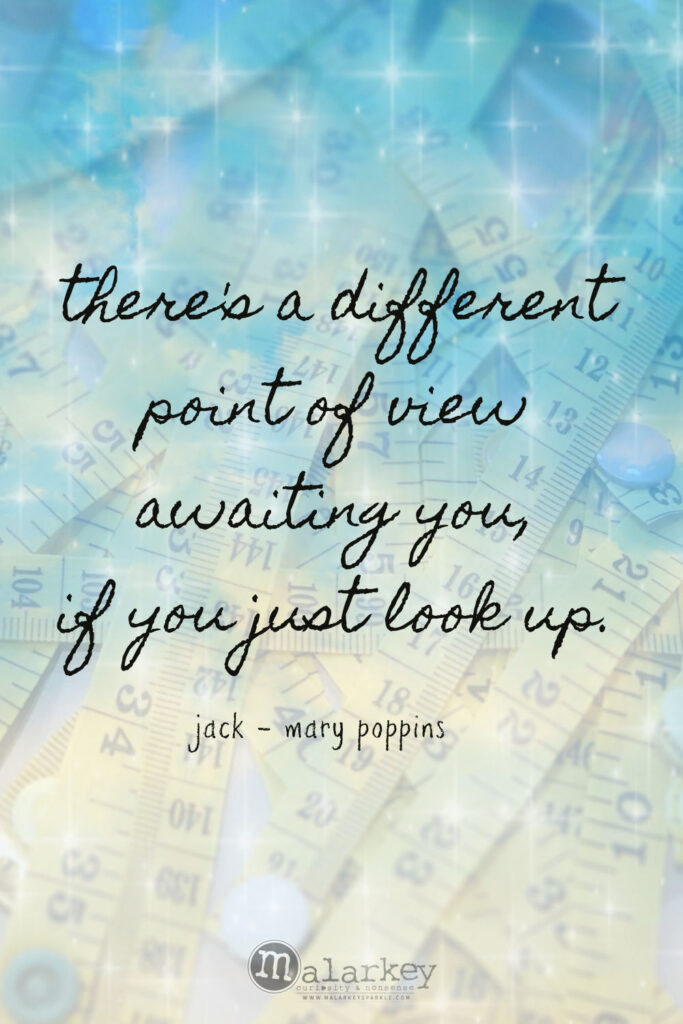 Mary Poppins - Practically Perfect in Every way - quote