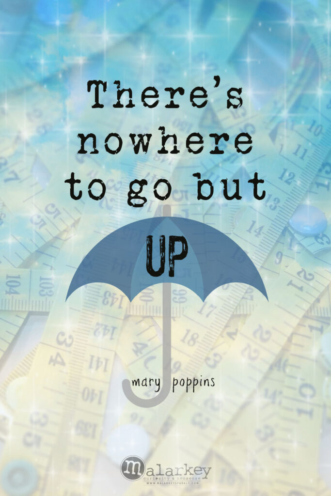Mary Poppins - Practically Perfect in Every way - up quote