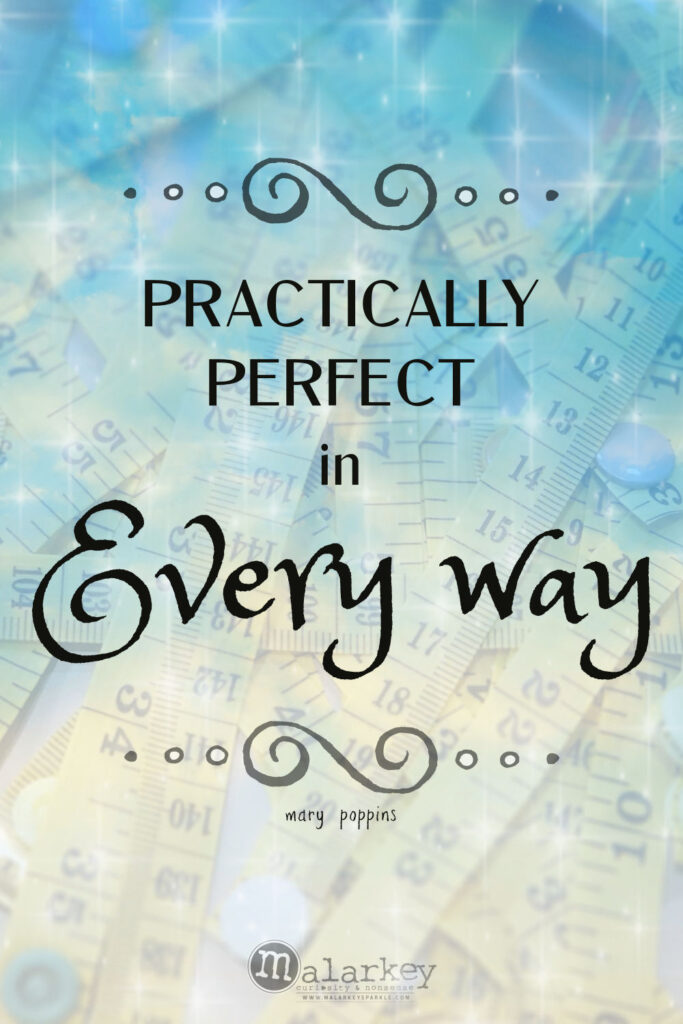 Mary Poppins - Practically Perfect in Every way -
