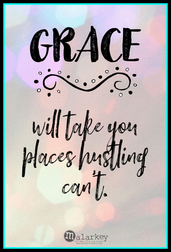 quotes on grace - hustling