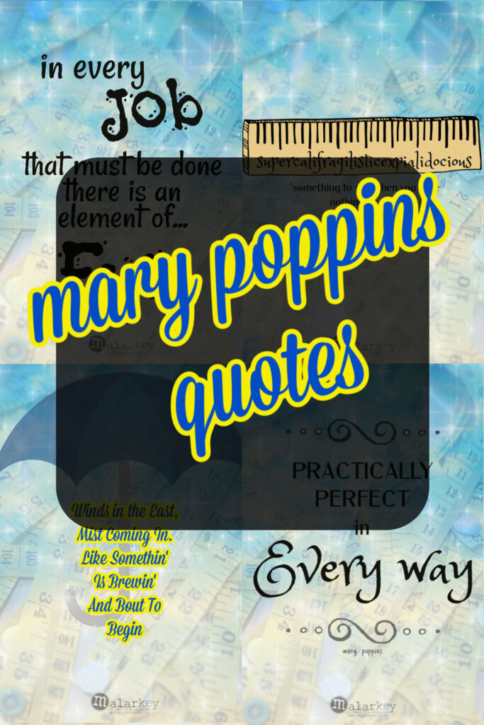 Mary Poppins - Practically Perfect in Every way - pin for quotes