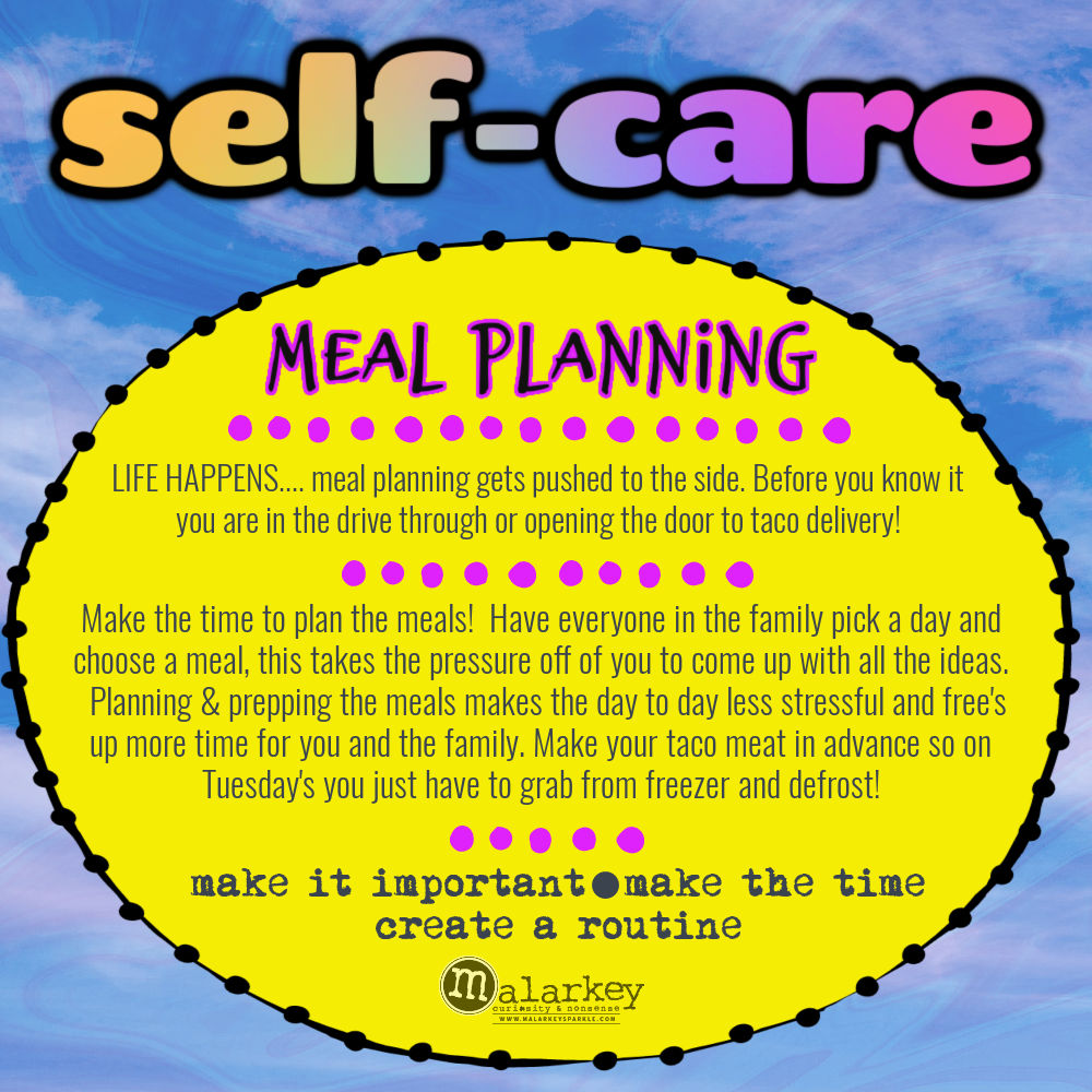 Self-Care - Why do we need it? meal planning