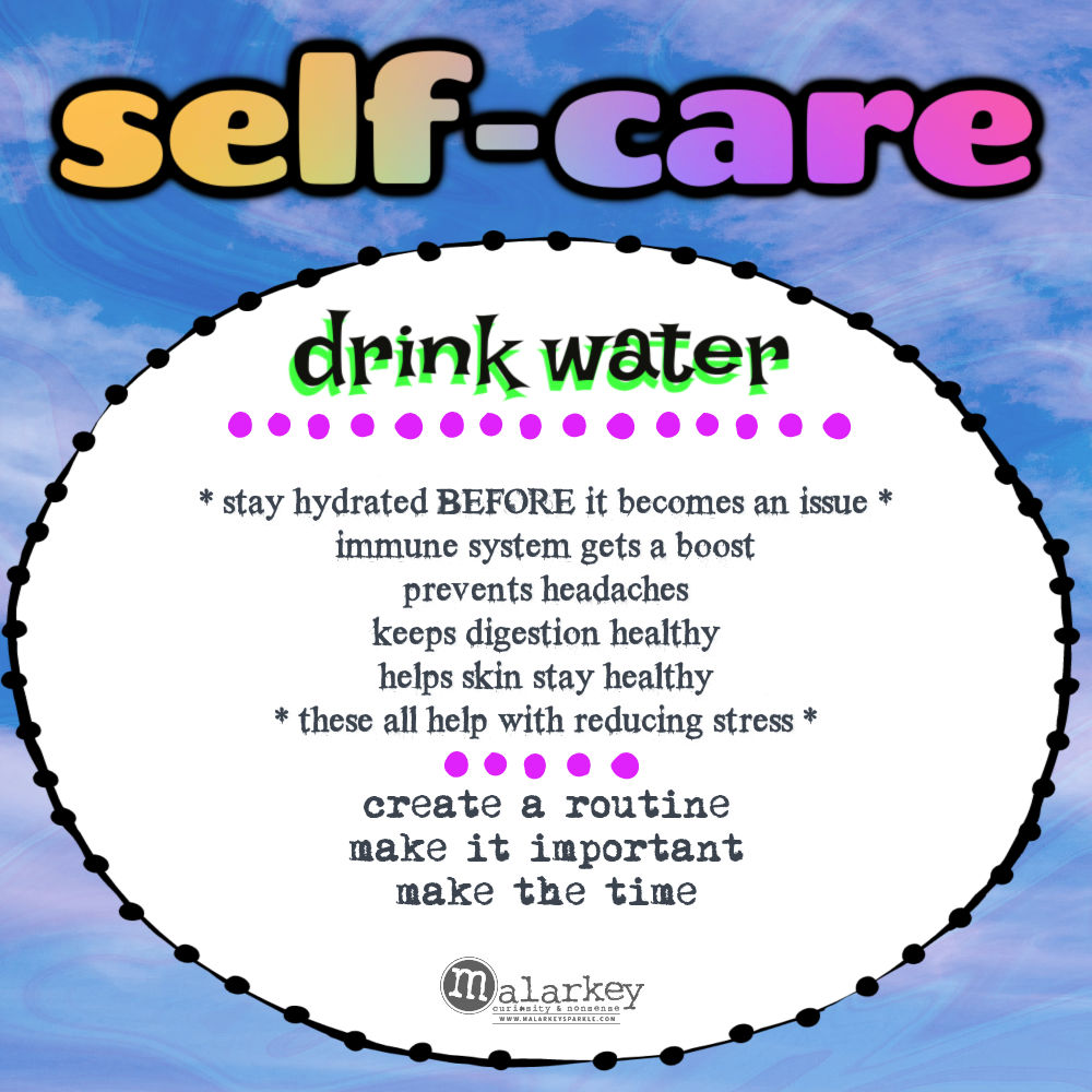 Self-Care - Why do we need it? drink water